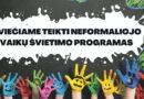Kvietimas teikti neformaliojo švietimo programas